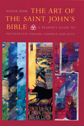 The Art of The Saint John's Bible: A Reader's Guide to Pentateuch, Psalms, Gospels and Acts
