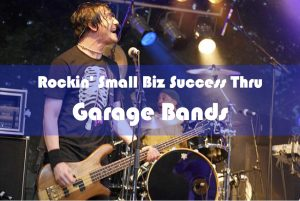 Small business and garage bands