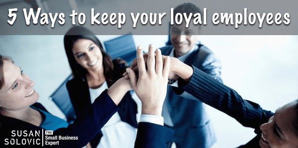 keep your loyal employees