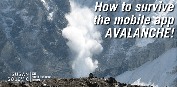 How to survive the mobile app avalanche