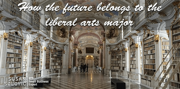 future belongs to the liberal arts major