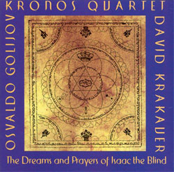 Kronos Quartet	- The Dreams and Prayers of Isaac the Blind