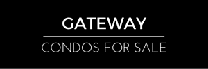 Gateway Condos for Sale