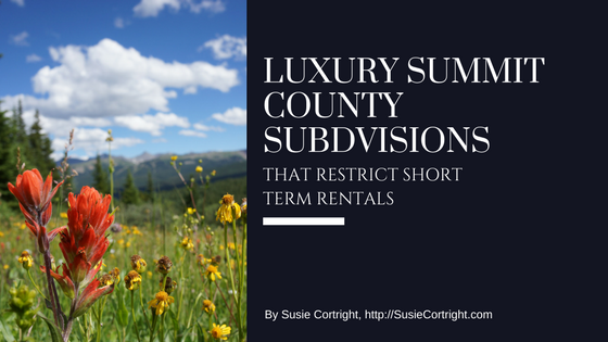 Breckenridge and Summit County Luxury Neighborhoods where Short Term Rentals are Not Allowed