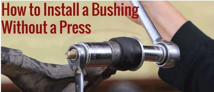 How To Install A Bushing Without A Press Suspension Com