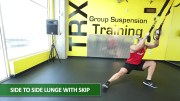 Side to side lunge with skip - TRX leg exercises