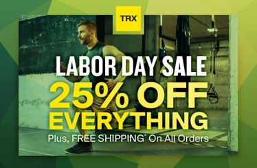 TRX TRAINING - LABOR DAY SALE - SAVE 25% OFF EVERYTHING, PLUS FREE SHIPPING ON ALL ORDERS