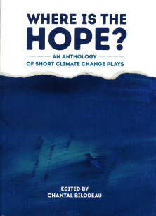 Where is the Hope? Climate Change Theatre Action Anthology