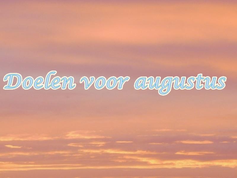 Doelen voor augustus