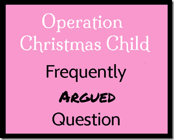 Operation Christmas Child: Frequently Argued Question
