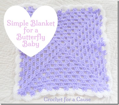 Crochet for a Cause_Blanket for a Butterfly Baby