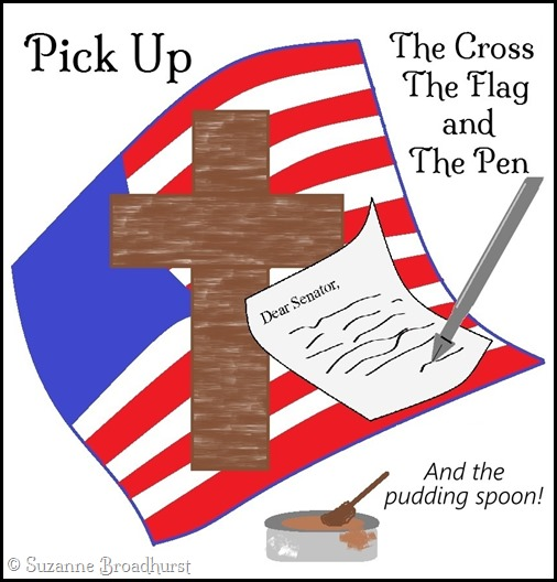 Pick Up the Cross, Flag, Pen and the Pudding Spoon