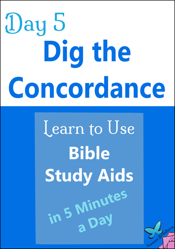 Day 5 Dig Concordance Learn to Use Bible Study Aids in 5 Mins a Day
