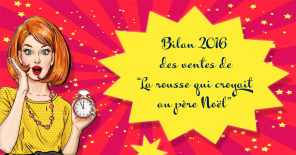 """Bilan 2016 des ventes de """"La rousse qui croyait au père Noël"""""""