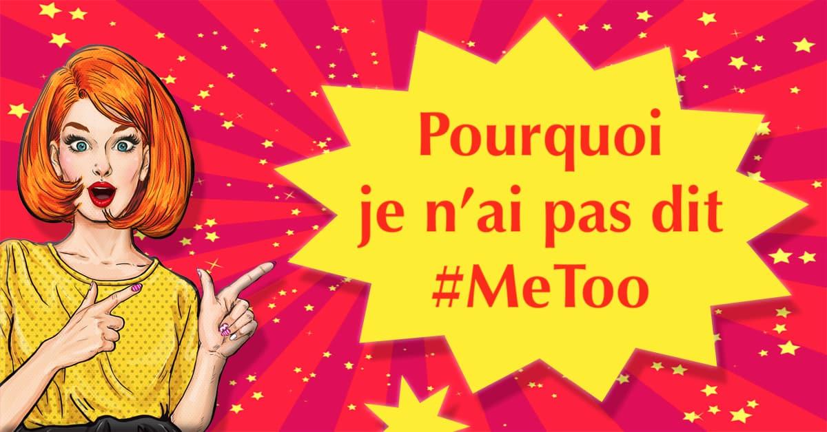 Pourquoi je n'ai pas dit #MeToo