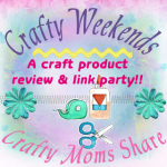craft weekends crafty moms share