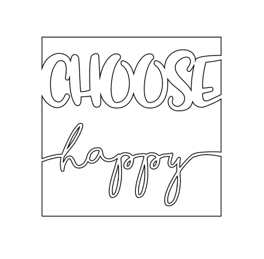 The final art file for the choose happy sign