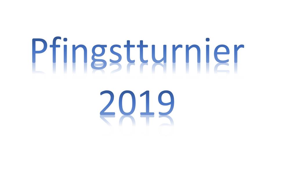 """""""Pfingstturnier 2019"""""""