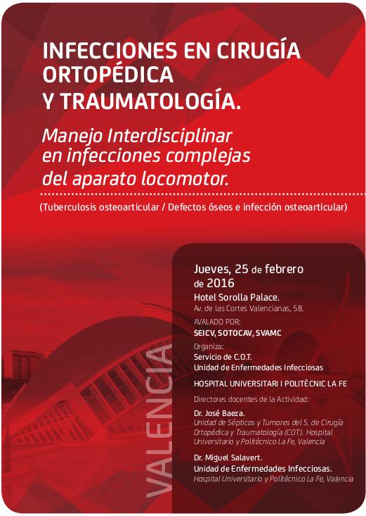 Jornadas sobre INFECCIONES EN CIRUGÍA ORTOPÉDICA. Valencia febrero 2016