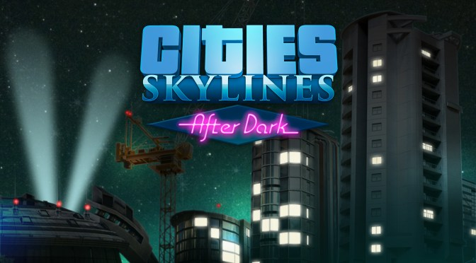 CITIES SKYLINES : After Dark expansion 30% discount