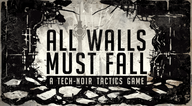 Tactical RPG All Walls Must Fall