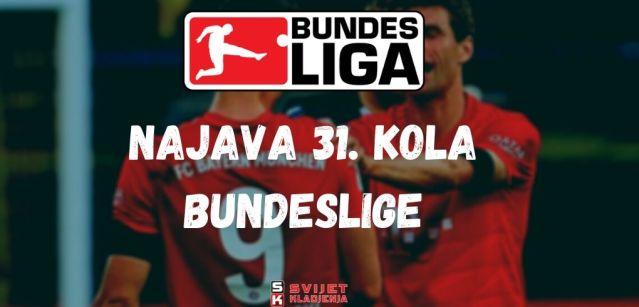 Najava 31. kola Bundeslige