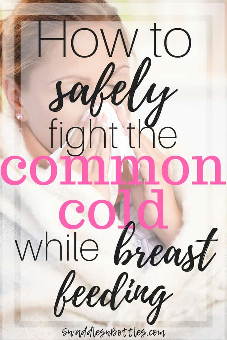 How To Safely Fight The Common Cold While Breast Feeding