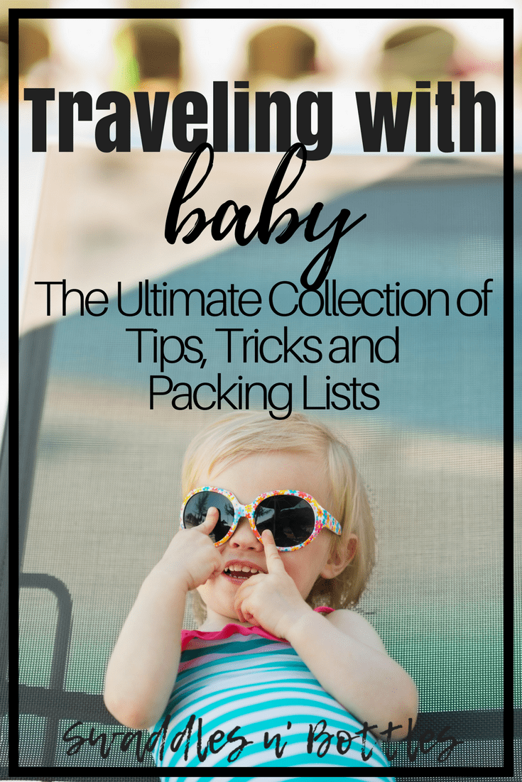 Traveling with Baby- Tips, Tricks and Packing Lists