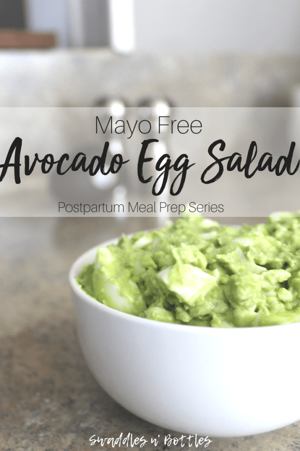 Mayo Free Avacado Egg Salad- Part of the Postpartum meal prep Series from Swaddles n' Bottles!