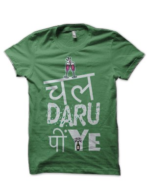 Chaal Daaru Piye Hinglish Print Green T-Shirt