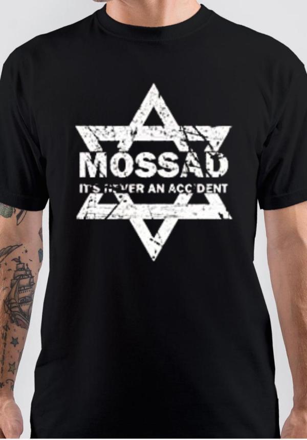 Mossad Its Never An Accident T-Shirt