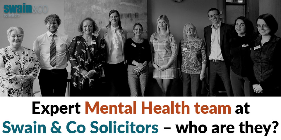 Expert Mental Health team at Swain & Co Solicitors – who are they?