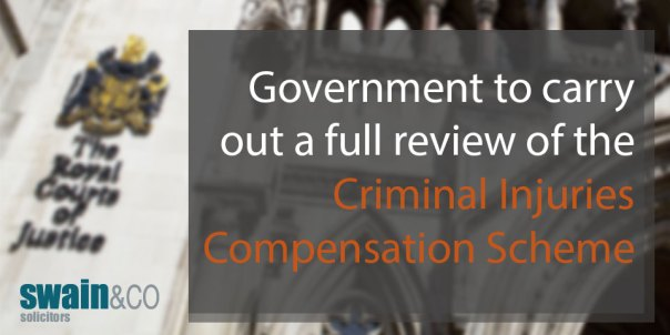 Government to carry out a full review of the Criminal Injuries Compensation Scheme | Personal Injury Compensation Claims | Swain & Co Solicitors
