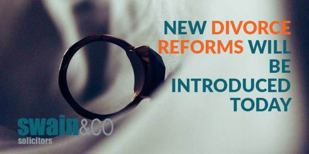 New divorce reforms will be introduced today | Family Law Legal Advice | Swain & Co Solicitors