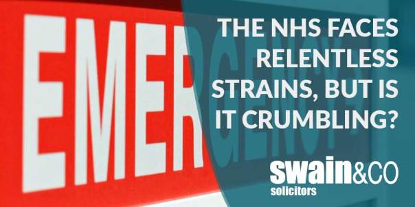 The NHS faces relentless strains, but is it crumbling? | Medical Negligence Solicitors | Swain & Co Solicitors