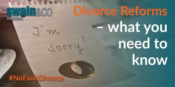 Divorce Reforms – what you need to know | Divorce Lawyers and Solicitors | Swain & Co Solicitors