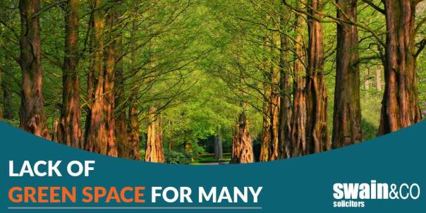 Lack of green space for many | Mental Health Lawyers | Swain & Co Solicitors