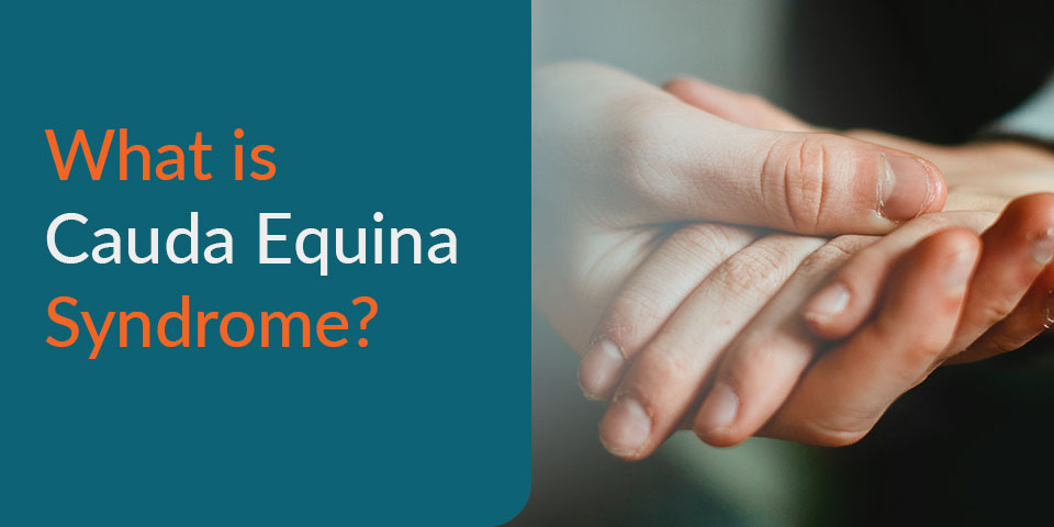 What is Cauda Equina Syndrome?