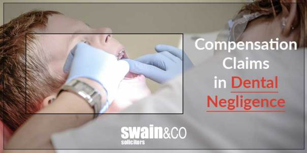 Compensation Claims in Dental Negligence |Medical Negligence Solicitors | Swain & Co Solicitors