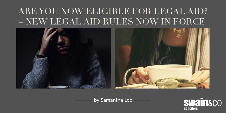 Are you now eligible for legal aid? – New legal aid rules now in force