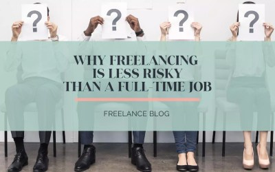 Freelancing is LESS Risky than a Full Time Corporate Job