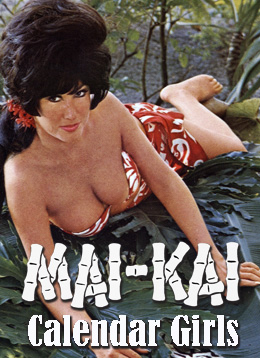 Mai-Kai Calendar Girls My collection of Mai-Kai calendars and bits of the history of the girls.