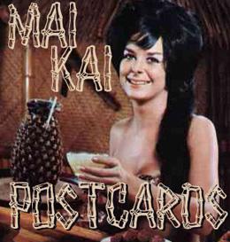 Mai-Kai: The Postcards The complete collection of known Mai-Kai postcards