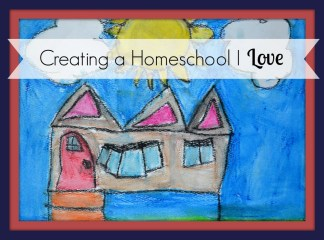 SQT {7): Creating a Homeschool I Love