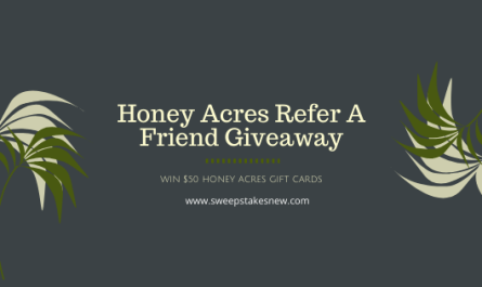 Honey Acres Refer A Friend Giveaway