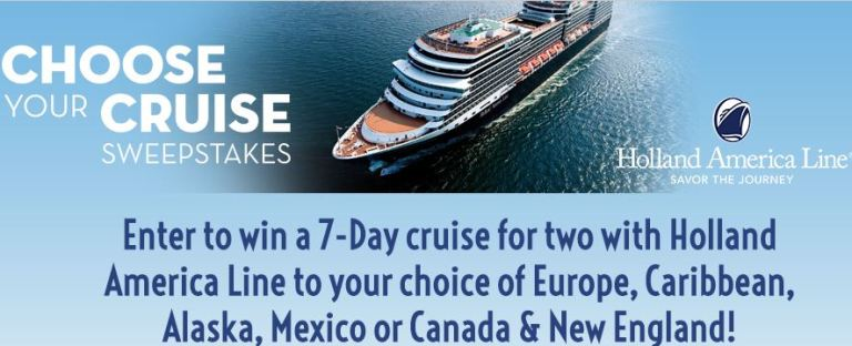Holland America 7-Day Choose Your Cruise Sweepstakes - Win Trip