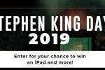 Stephen King Day 2019 Sweepstakes – Win iPad