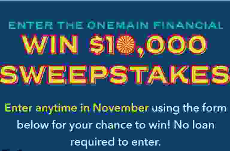 Onemain Financial Win 10K Sweepstakes - Win Cash Prizes