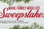 Wahl Family Wish List Sweepstakes - Win Prize
