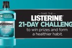 Listerine 21 Day Challenge Sweepstakes - Win Cash Prizes